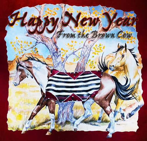 Happy New Year from The Brown Cow Saddle Blanket Company.